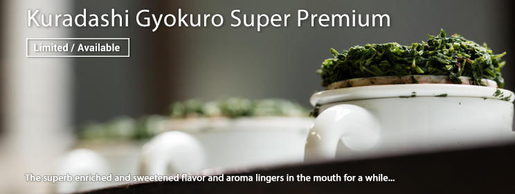Kuradashi Gyokuro Super Premium  (Now Available)